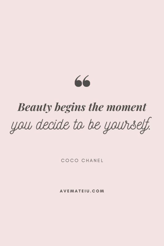 Beauty begins the moment you decide to be yourself. - Coco Chanel Motivational Quote Of The Day - August 19, 2019 - beautiful words, deep quotes, happiness quotes, inspirational quotes, leadership quote, life quotes, motivational quotes, positive quotes, success quotes, wisdom quotes