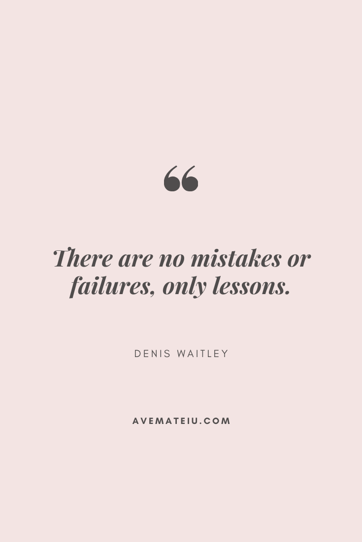 There are no mistakes or failures, only lessons. - Denis Waitley Motivational Quote Of The Day - September 12, 2019 - beautiful words, deep quotes, happiness quotes, inspirational quotes, leadership quote, life quotes, motivational quotes, positive quotes, success quotes, wisdom quotes