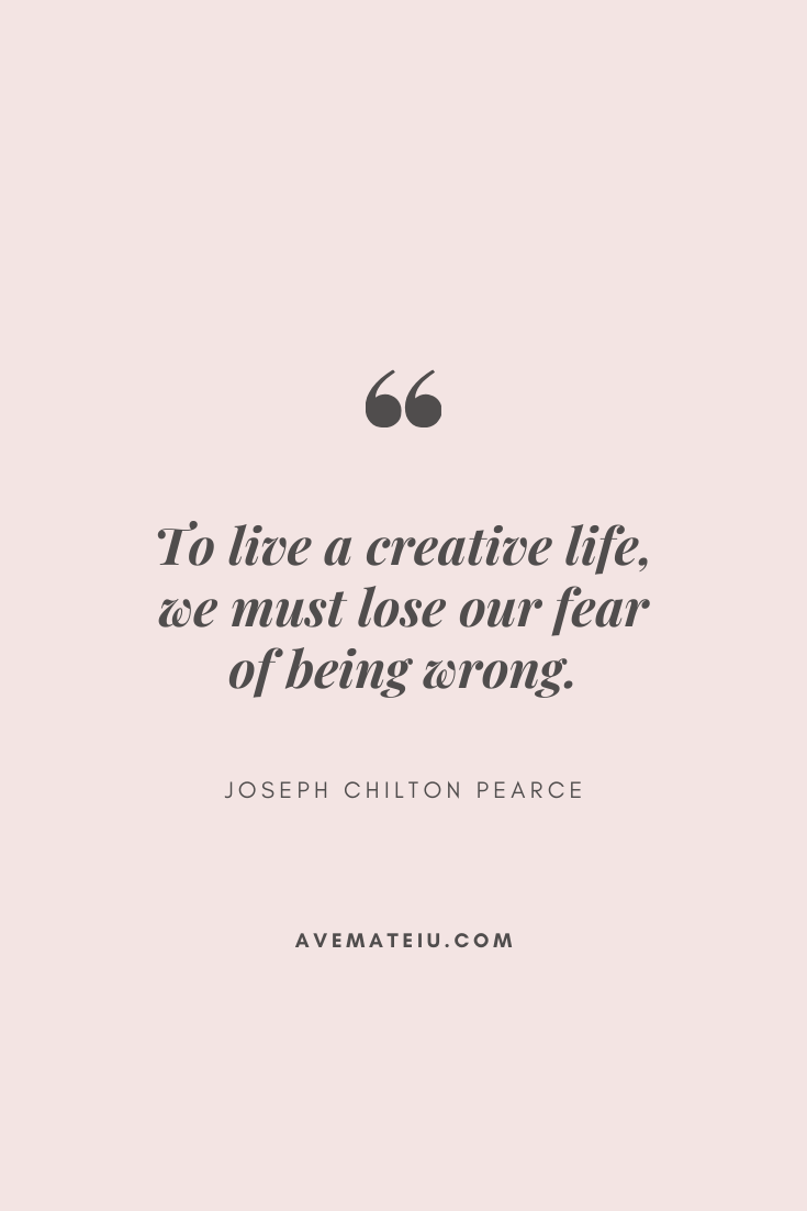 To live a creative life, we must lose our fear of being wrong. - Joseph Chilton Pearce Motivational Quote Of The Day - September 15, 2019 - beautiful words, deep quotes, happiness quotes, inspirational quotes, leadership quote, life quotes, motivational quotes, positive quotes, success quotes, wisdom quotes