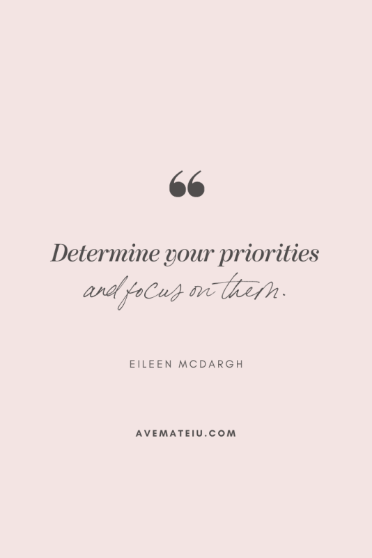 Determine your priorities and focus on them. – Eileen McDargh Motivational Quote Of The Day - October 13, 2019 - beautiful words, deep quotes, happiness quotes, inspirational quotes, leadership quote, life quotes, motivational quotes, positive quotes, success quotes, wisdom quotes