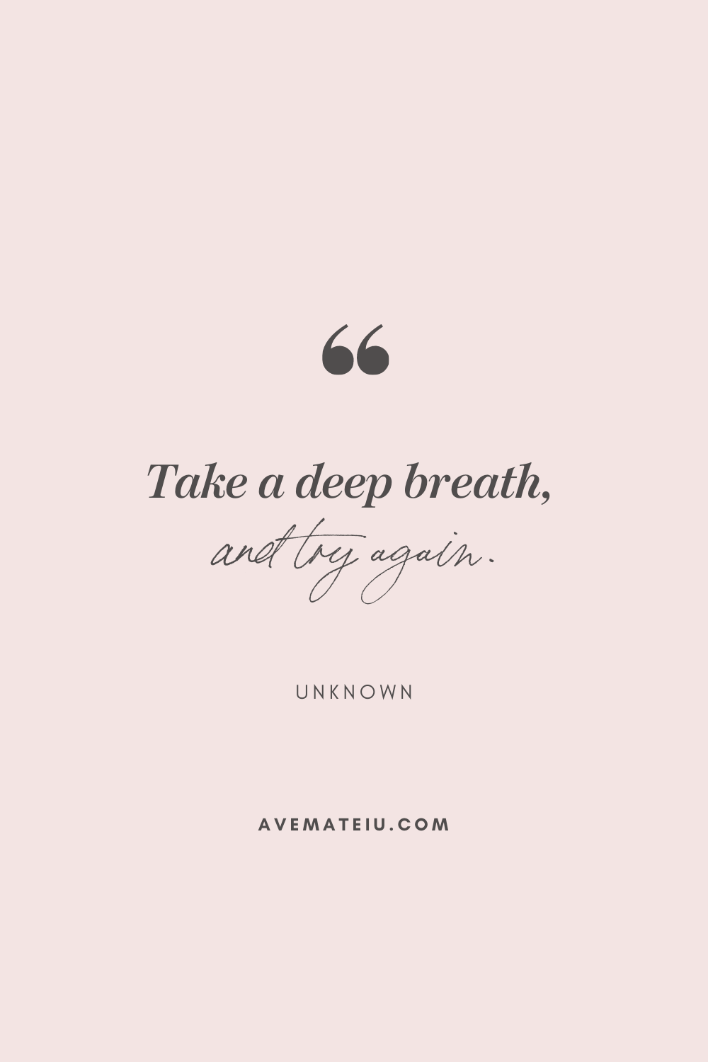 Take a deep breath and try again. - Unknown Motivational Quote Of The Day - October 16, 2019 - beautiful words, deep quotes, happiness quotes, inspirational quotes, leadership quote, life quotes, motivational quotes, positive quotes, success quotes, wisdom quotes