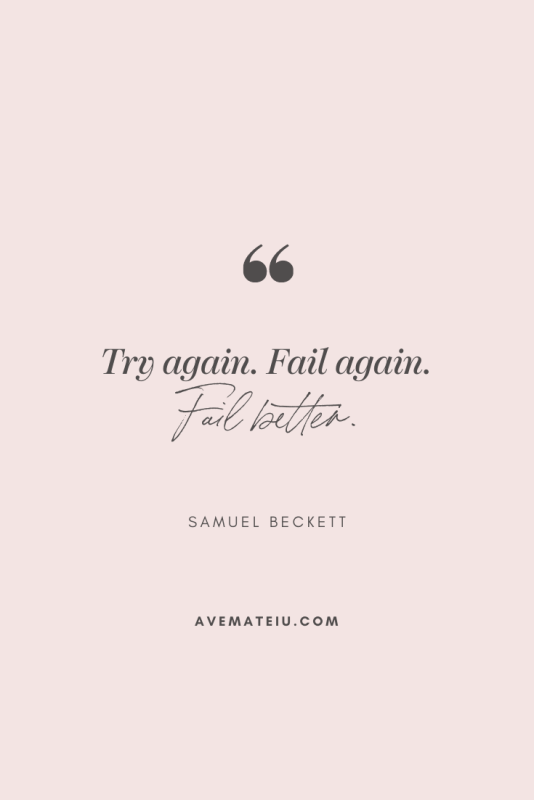 Try again. Fail again. Fail better. - Samuel Beckett Motivational Quote Of The Day - October 23, 2019 - beautiful words, deep quotes, happiness quotes, inspirational quotes, leadership quote, life quotes, motivational quotes, positive quotes, success quotes, wisdom quotes