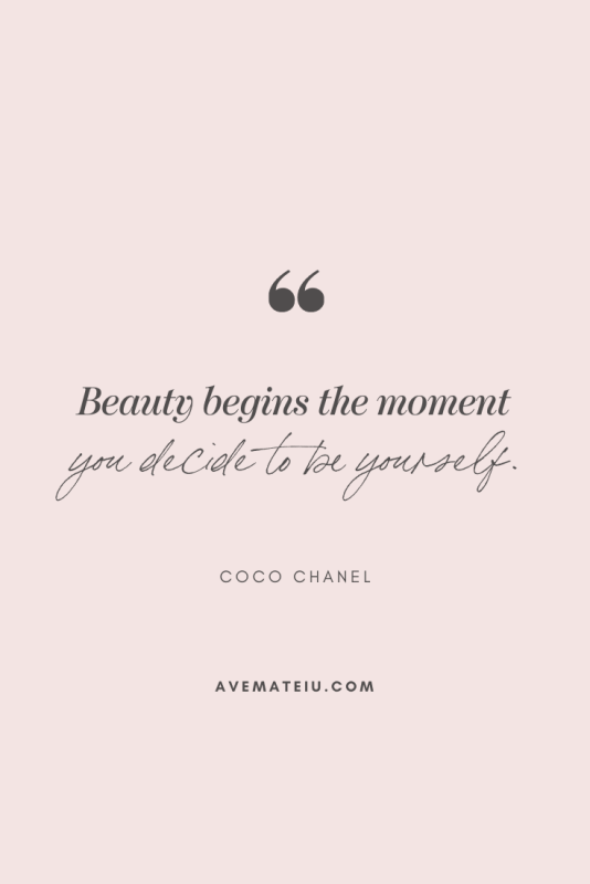 Beauty begins the moment you decide to be yourself. - Coco Chanel Motivational Quote Of The Day - October 25, 2019 - beautiful words, deep quotes, happiness quotes, inspirational quotes, leadership quote, life quotes, motivational quotes, positive quotes, success quotes, wisdom quotes